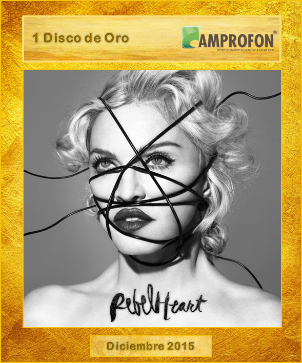 madonna rebel heart disco de oro AMPROFON Mexico